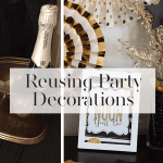 Reusing Party Decorations Over and Over