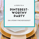 6 Steps to a Pinterest-Worthy Party