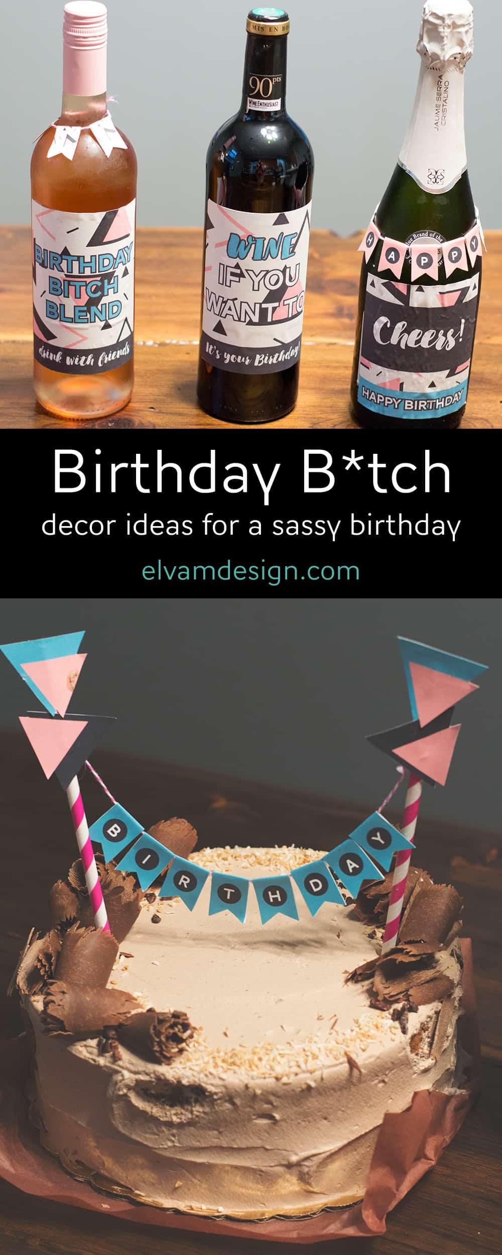 Birthday B*tch! Decor ideas for a sassy birthday from Elva M Design Studio
