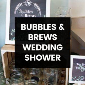 Bubbles & Brews Wedding Shower