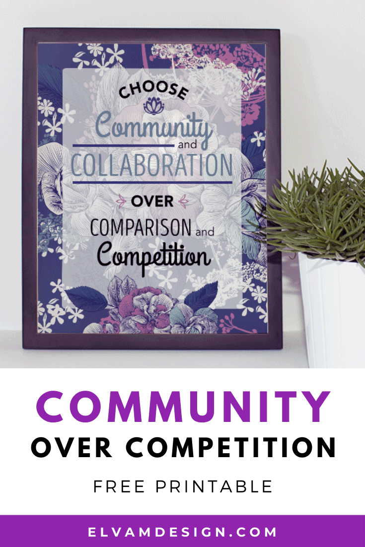 Community over competition. Free home and office decor.
