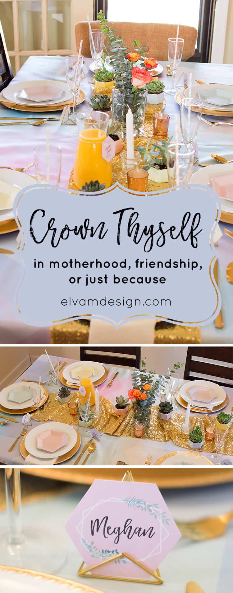 Crown Thyself in Motherhood, Friendship, or Just Because at this Brunch party styled by Elva M Design Studio.