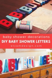 Make these DIY Baby Shower Letters with the step by step tutorial from elvamdesign.com