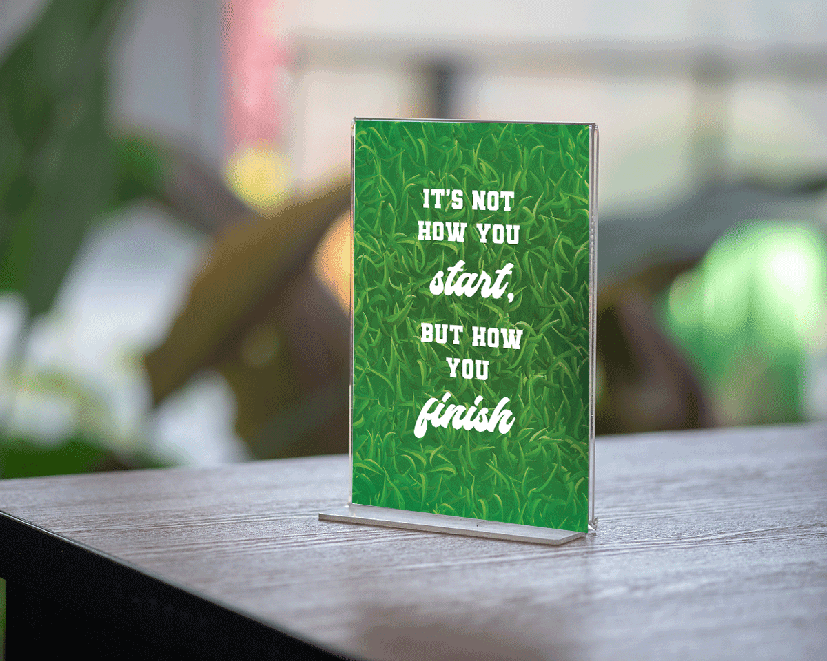 It's not how you start but how you finish printable sign