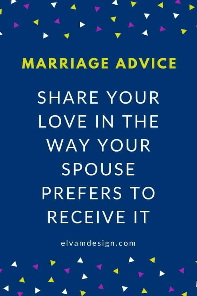 It's important to share your love in the way your spouse prefers to receive it.