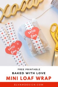 "Download this free ""Baked with Love"" mini bread loaf wrap from Elva M Design Studio."