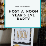 Host a New's Year Eve party at Noon with these free Noon Year's Eve Party Printables from Elva M Design Studio