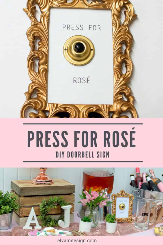Make an easy Press for Rosé doorbell sign by following this tutorial by elvamdesign.com