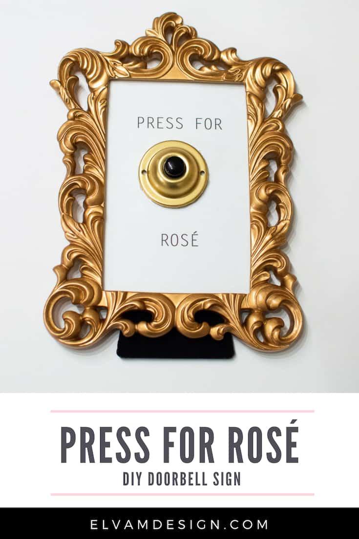 Make a Press for Rosé Doorbell sign
