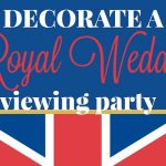 Decorate a Royal Wedding Viewing Party